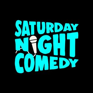 Saturday Night Comedy (18+)