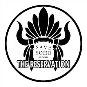 Save Soho - The Reservation