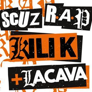 Scuz R.A.P : Kili K + Lacava