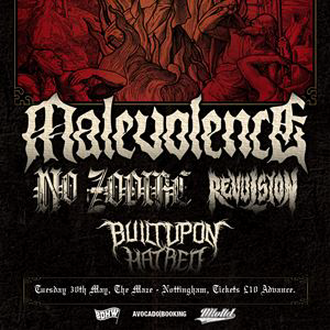 Malevolence / No Zodiac / Revulsion - Nottingham