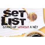 Set List: Stand-Up Comedy Without A Net