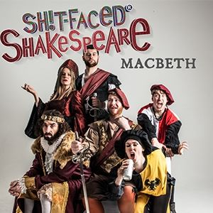 Sh!T-Faced Shakespeare(R): Macbeth
