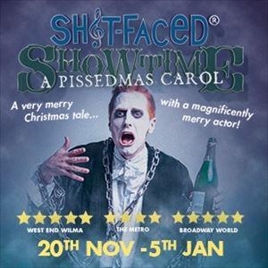 Sh*T Faced Showtime: A Pissedmas Carol