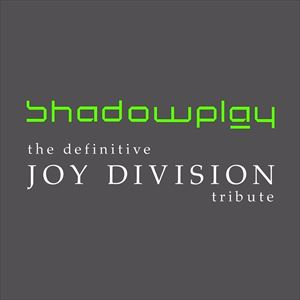 Shadowplay (The Definitive Tribute yo Joy Division