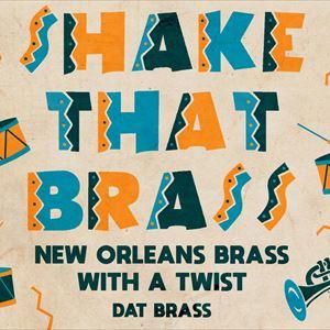 Shake That Brass: Dat Brass