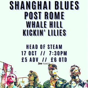 Shanghai Blues/Post Rome/Whale Hill/Kickin' Lilies