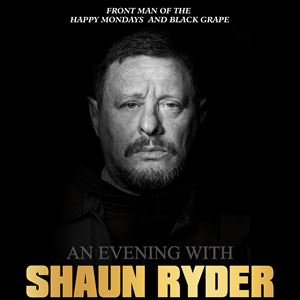 An Evening with Shaun Ryder (Happy Mondays)
