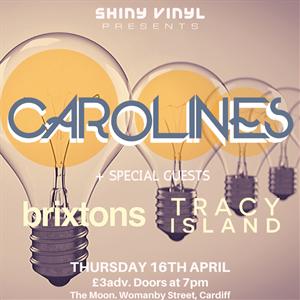 Shiny Vinyl Presents: Carolines
