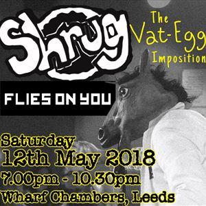 SHRUG / Flies On You / The Vat-Egg Imposition