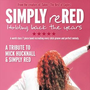 Simply Red Tour 2020 Simply reRed   Holding back the years Robin 2 Tickets | Simply