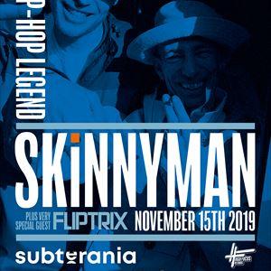 Skinnyman + Fliptrix