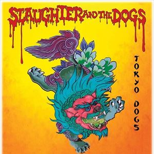 Slaughter and the Dogs  +