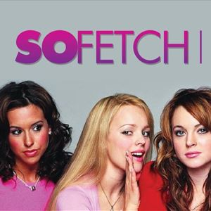 SO FETCH - 2000'S PARTY