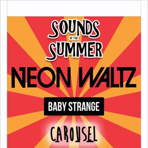 Sounds of the Summer feat Neon Waltz, Baby Strange