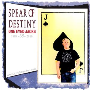 Spear of Destiny - 35 years of One Eyed Jacks
