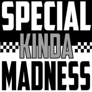 Special Kinda Madness (Madness Tribute)