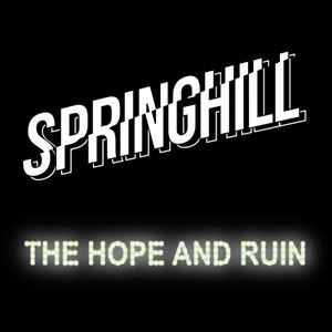 SpringHill @ The Hope & Ruin