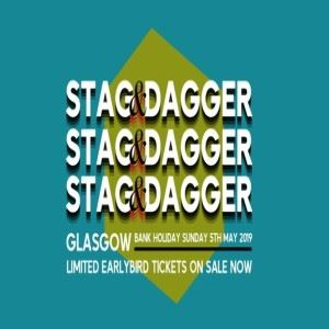 Stag and Dagger 2019 Early Bird Tickets