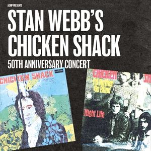 STAN WEBB'S CHICKEN SHACK 50th anniversary concert