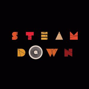 Stepping Tiger Presents Steam Down