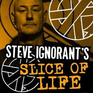 Steve Ignorant's Slice of Life