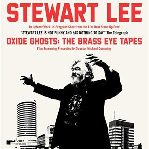 Stewart Lee + Oxide Ghosts: The Brass Eye Tapes