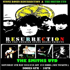 STONE ROSES RESURRECTION & SMITHS UTD