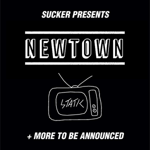 Sucker Showcase: New Town, Static and more