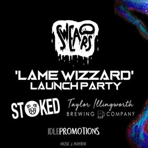 SWEARS - Lame Wizzard Launch Party
