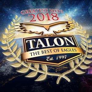 Talon - The Best of Eagles - Greatest Hits 2018