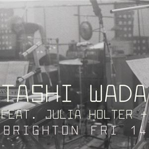 TASHI WADA / JULIA HOLTER / COREY FOGEL [Matinee]