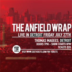 The Anfield Wrap - Live In Detroit