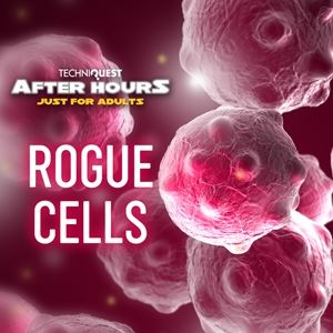 Techniquest After Hours: Rogue Cells