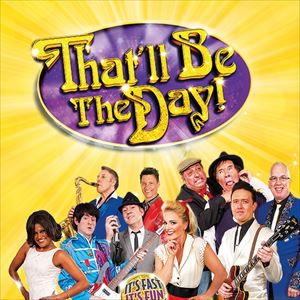 That'll Be The Day - The  Variety Show