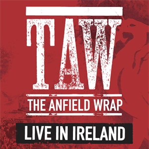 The Anfield Wrap - Live in Cork