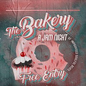 The Bakery: A Jam Night