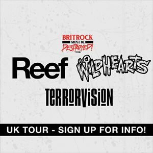 Reef / The Wildhearts / Terrorvision