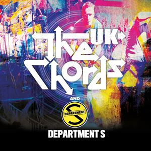THE CHORDS UK + DEPARTMENT S
