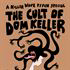 THE CULT OF DOM KELLER & SPECIAL GUESTS
