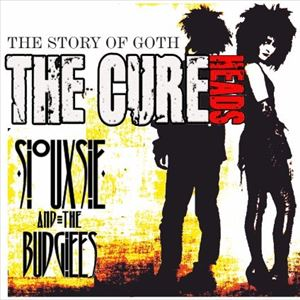 The Cureheads + Siouxsie & The Budgiees