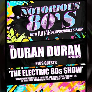 The Duran Duran Exp + The Electric 80's show