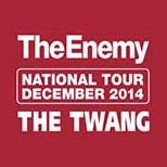 The Enemy + The Twang