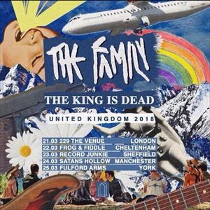 The Family / The King Is Dead + support