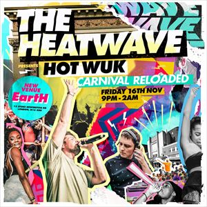 The Heatwave Present Hot Wuk Carnival Reloaded