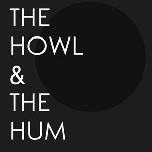 The Howl and The Hum