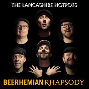 The Lancashire Hotpots: Beerhemian Rhapsody Tour