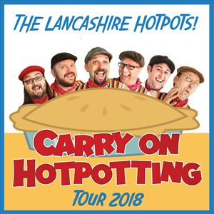 The Lancashire Hotpots - Carry On Hotpotting Tour