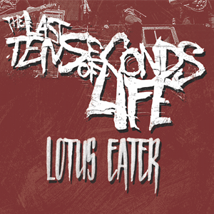 The Last Ten Seconds Of Life, Lotus Eater