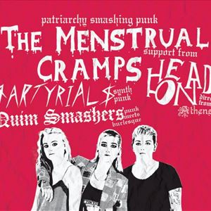 The Menstrual Cramps / Head On / Martyrials +more