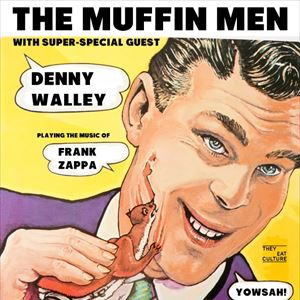 The Muffin Men ft. Denny Walley